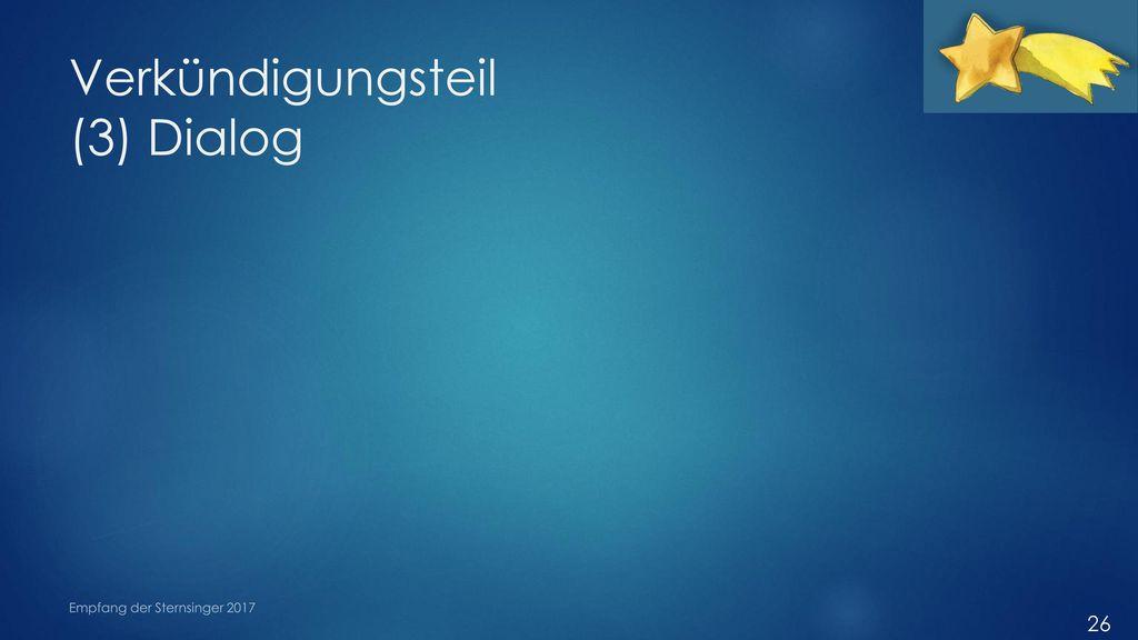 Verkündigungsteil (3) Dialog