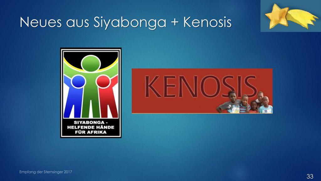 Neues aus Siyabonga + Kenosis