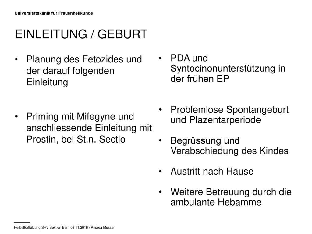 Einleitung / Geburt Planung des Fetozides und der darauf folgenden Einleitung.