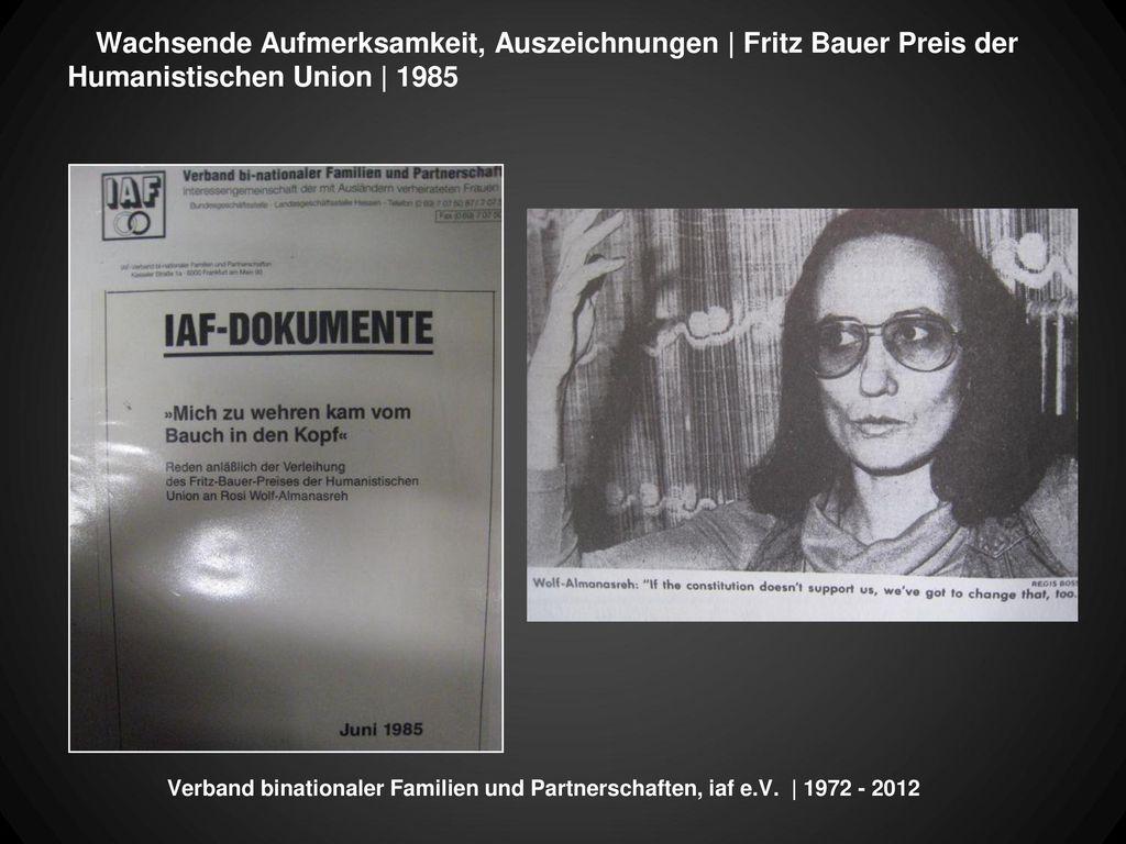 Wachsende Aufmerksamkeit, Auszeichnungen | Fritz Bauer Preis der Humanistischen Union | 1985
