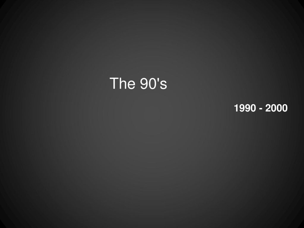 The 90 s 1990 - 2000