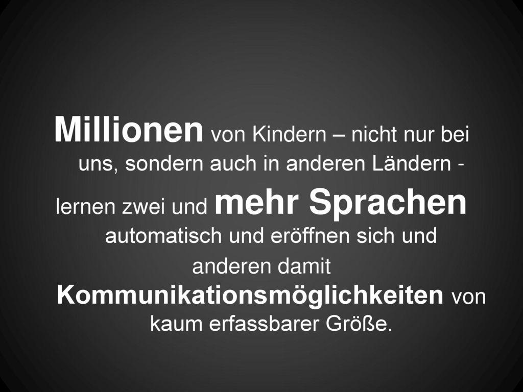 Millionen von Kindern – nicht nur bei uns, sondern auch in anderen Ländern -