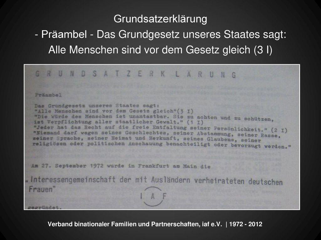 - Präambel - Das Grundgesetz unseres Staates sagt: