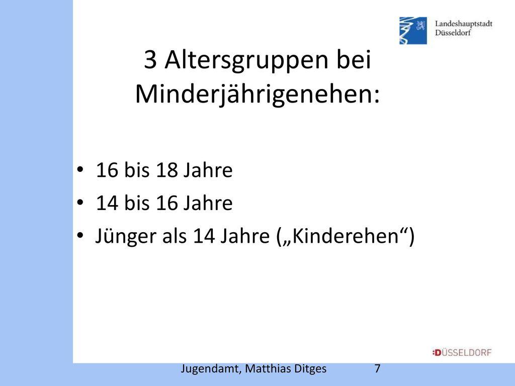 3 Altersgruppen bei Minderjährigenehen: