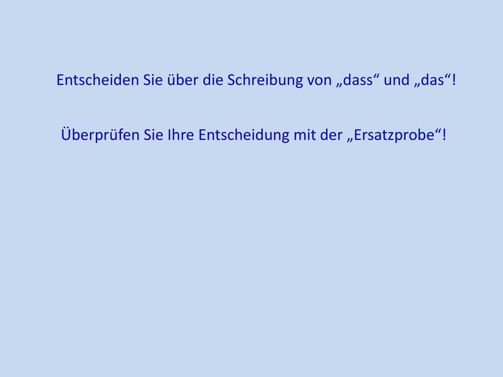 """Entscheiden Sie über die Schreibung von """"dass"""" und """"das""""! - ppt ..."""