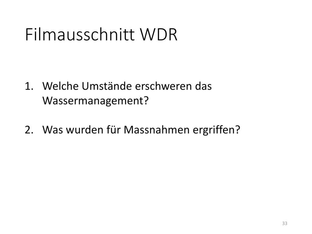 Filmausschnitt WDR Welche Umstände erschweren das Wassermanagement