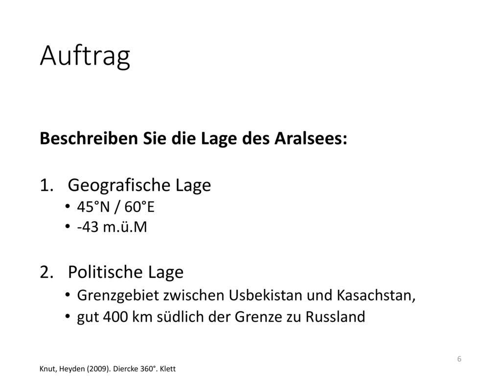 Auftrag Beschreiben Sie die Lage des Aralsees: Geografische Lage