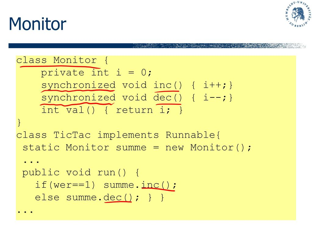 Monitor class Monitor { private int i = 0;