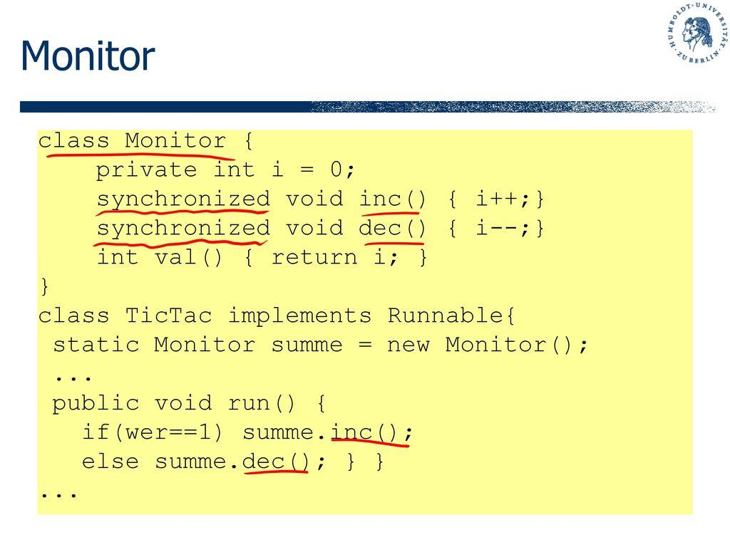 Monitor class Monitor { private int i = 0;