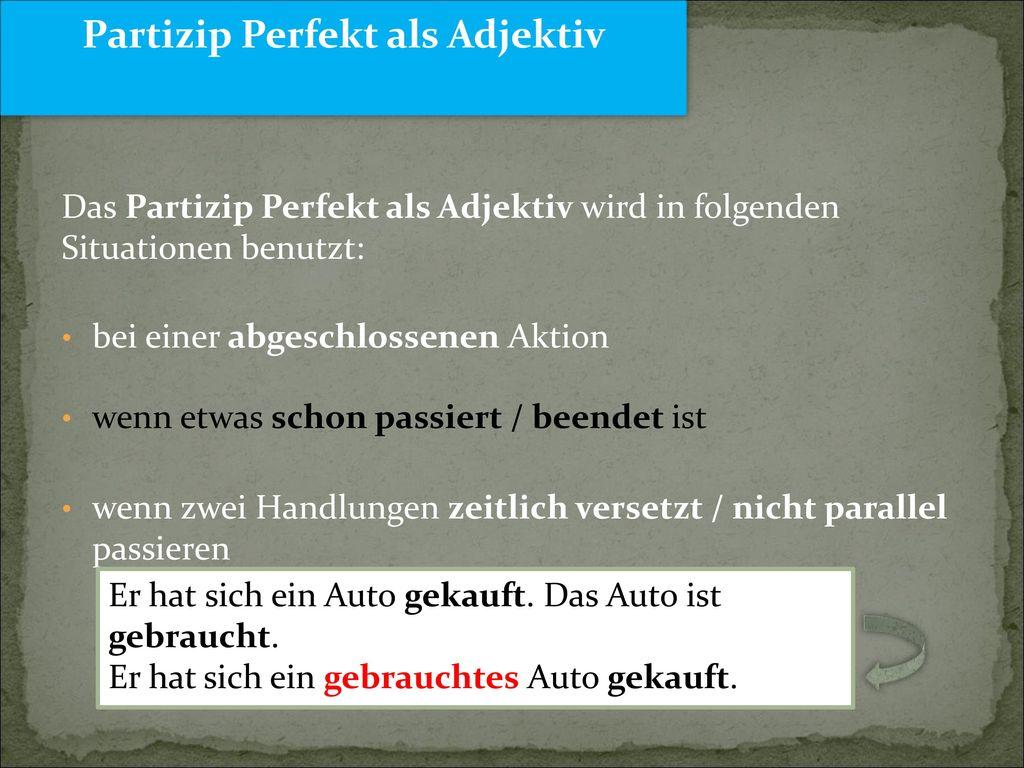 Partizip Perfekt als Adjektiv