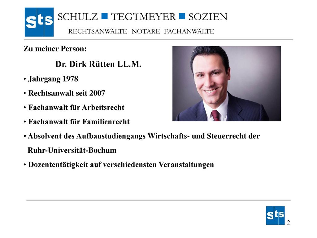 Zu meiner Person: Dr. Dirk Rütten LL.M. Jahrgang 1978. Rechtsanwalt seit 2007. Fachanwalt für Arbeitsrecht.