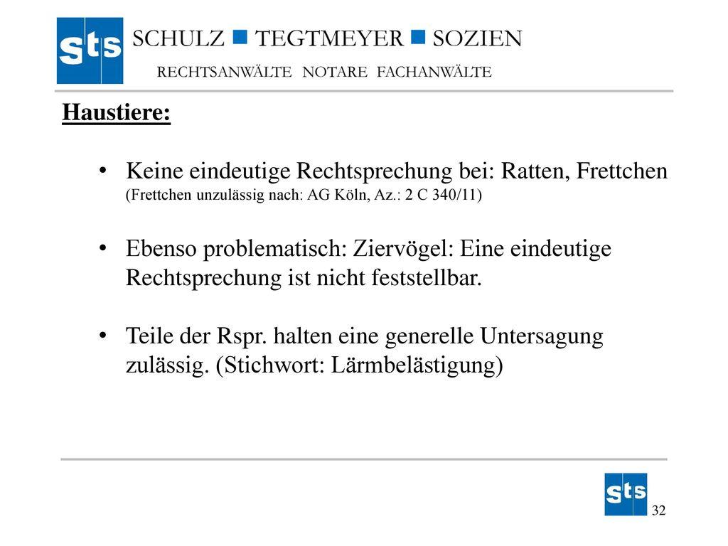 Haustiere: Keine eindeutige Rechtsprechung bei: Ratten, Frettchen (Frettchen unzulässig nach: AG Köln, Az.: 2 C 340/11)