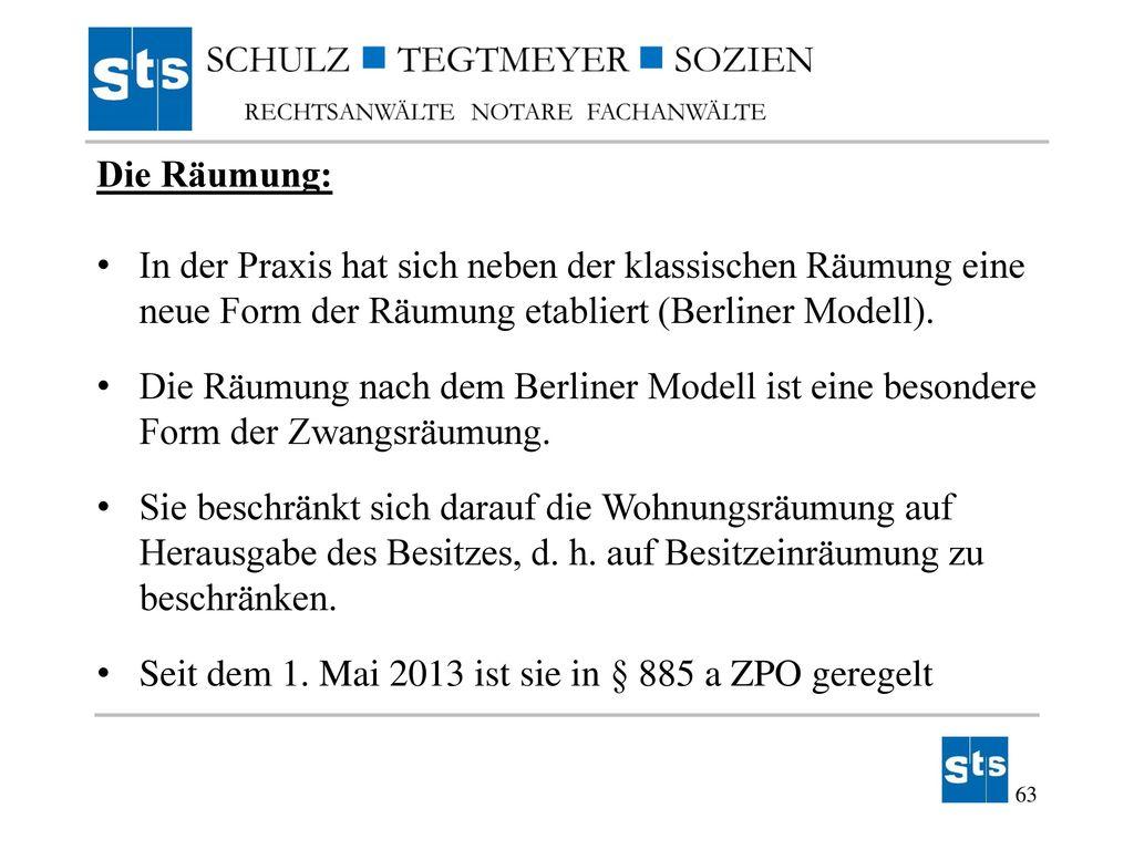 Die Räumung: In der Praxis hat sich neben der klassischen Räumung eine neue Form der Räumung etabliert (Berliner Modell).