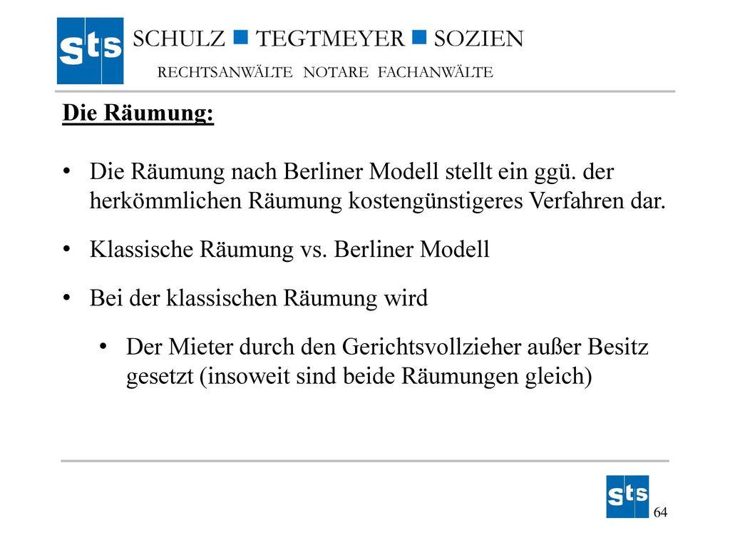Die Räumung: Die Räumung nach Berliner Modell stellt ein ggü. der herkömmlichen Räumung kostengünstigeres Verfahren dar.