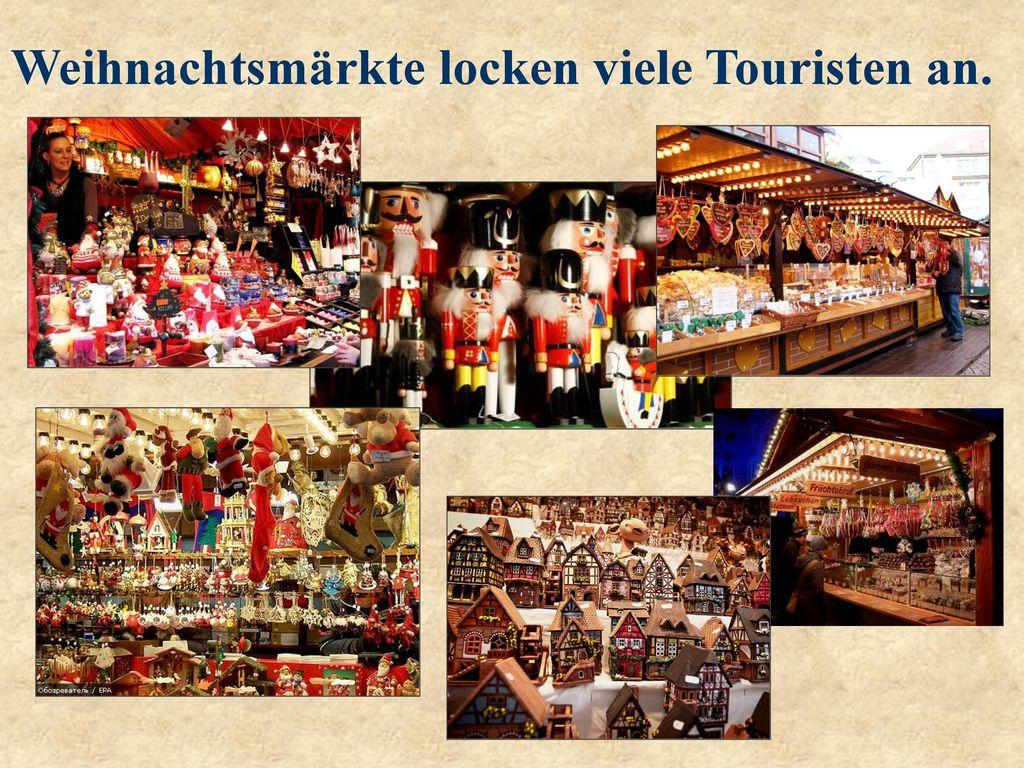 Weihnachtsmärkte locken viele Touristen an.
