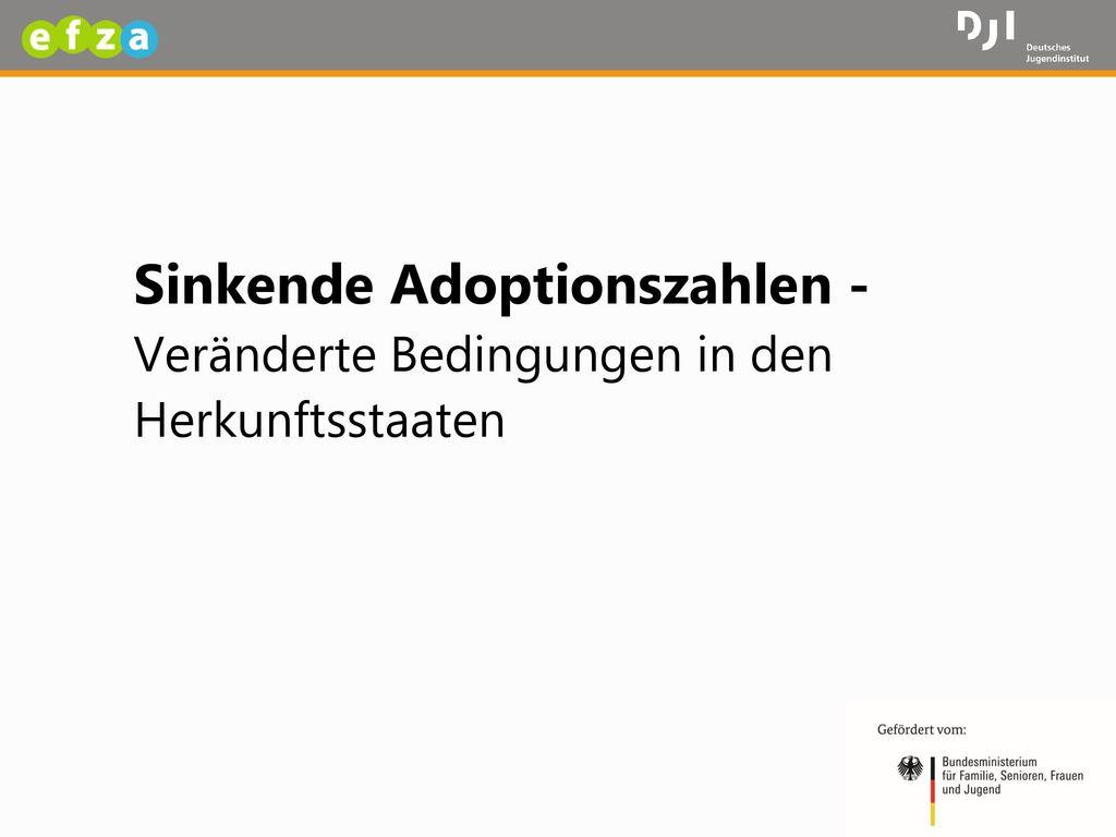 Sinkende Adoptionszahlen -Veränderte Bedingungen in den Herkunftsstaaten