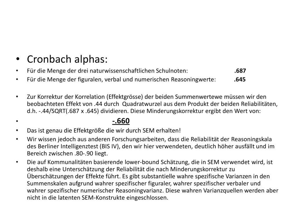 Cronbach alphas: Für die Menge der drei naturwissenschaftlichen Schulnoten: .687.