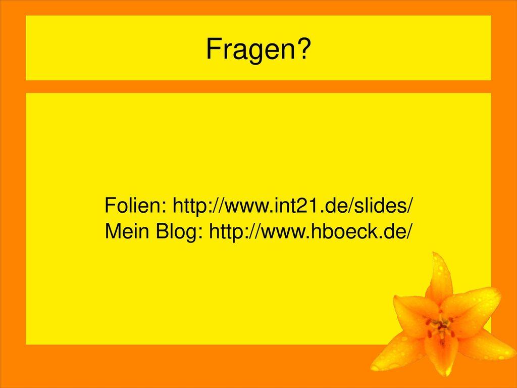 Folien: http://www.int21.de/slides/ Mein Blog: http://www.hboeck.de/