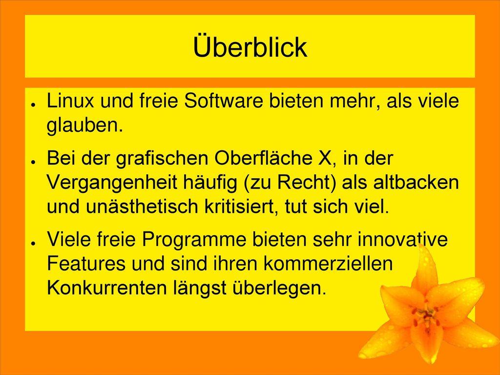 Überblick Linux und freie Software bieten mehr, als viele glauben.