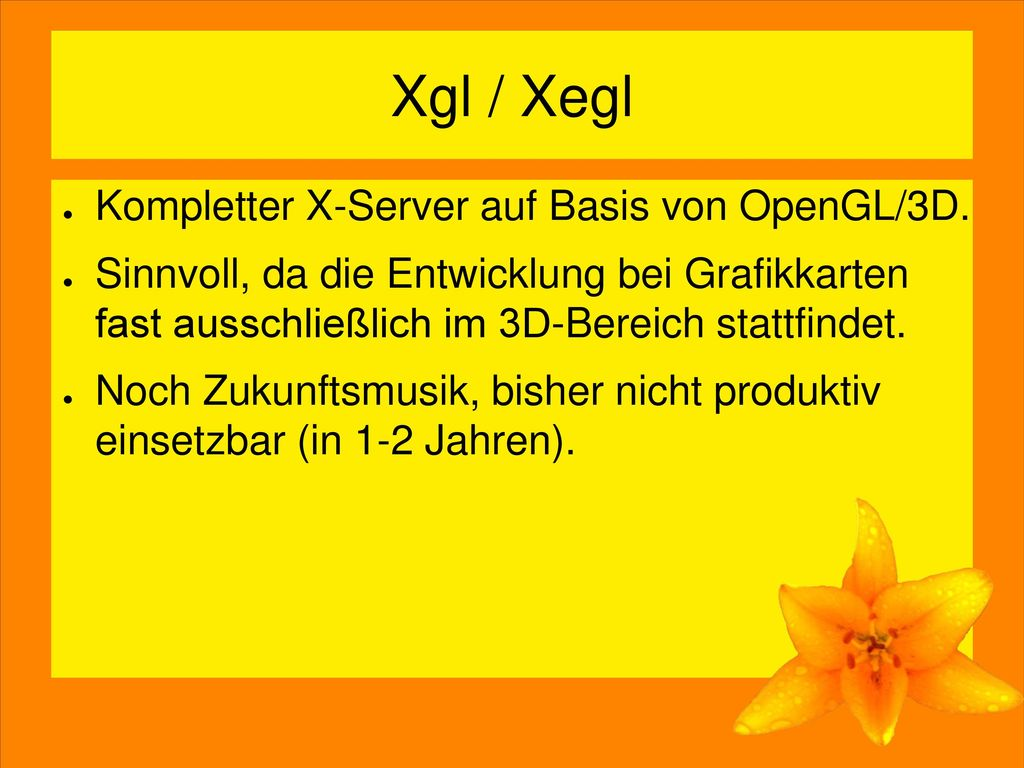 Xgl / Xegl Kompletter X-Server auf Basis von OpenGL/3D.
