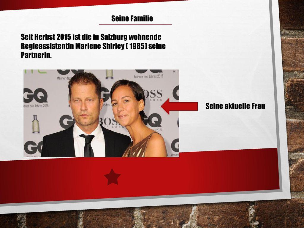 Seine Familie Seit Herbst 2015 ist die in Salzburg wohnende Regieassistentin Marlene Shirley ( 1985) seine Partnerin.