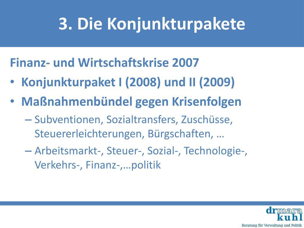 3. Die Konjunkturpakete Finanz- und Wirtschaftskrise 2007