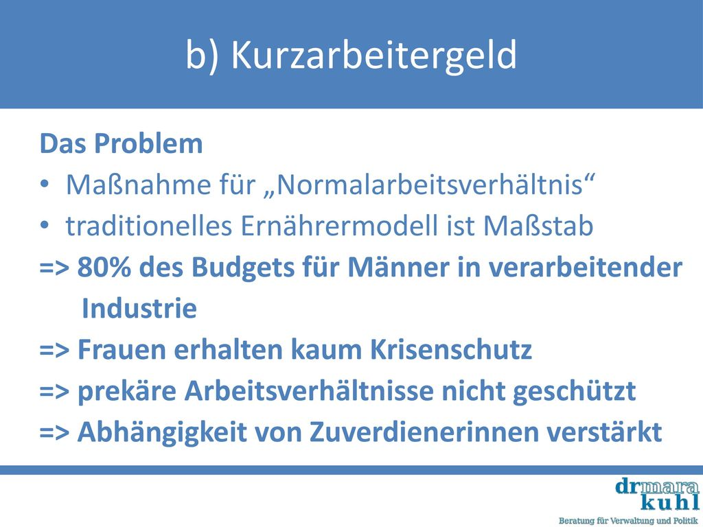 """b) Kurzarbeitergeld Das Problem Maßnahme für """"Normalarbeitsverhältnis"""