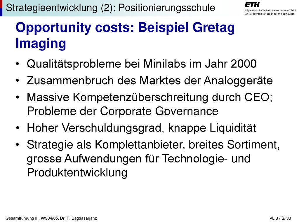 Opportunity costs: Beispiel Gretag Imaging