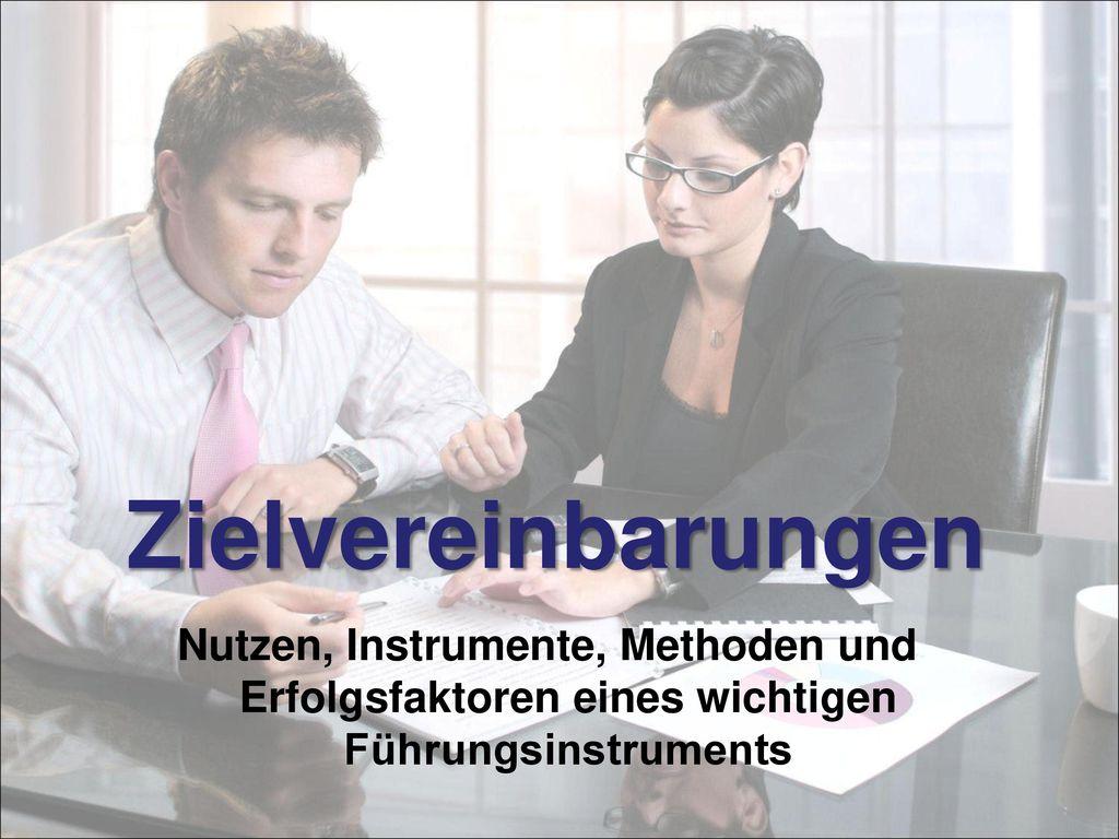 Zielvereinbarungen Nutzen, Instrumente, Methoden und Erfolgsfaktoren eines wichtigen Führungsinstruments.
