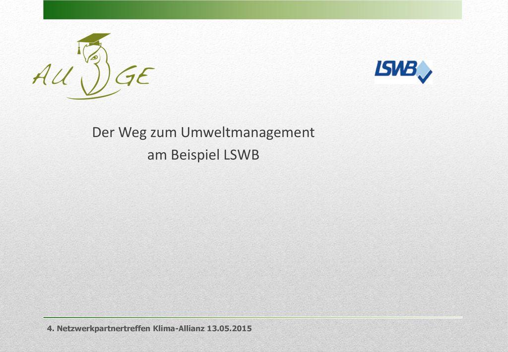Der Weg zum Umweltmanagement am Beispiel LSWB