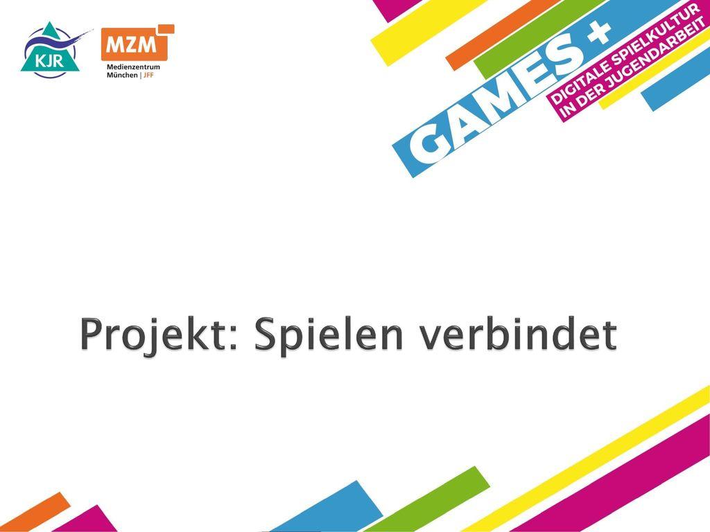 Projekt: Spielen verbindet