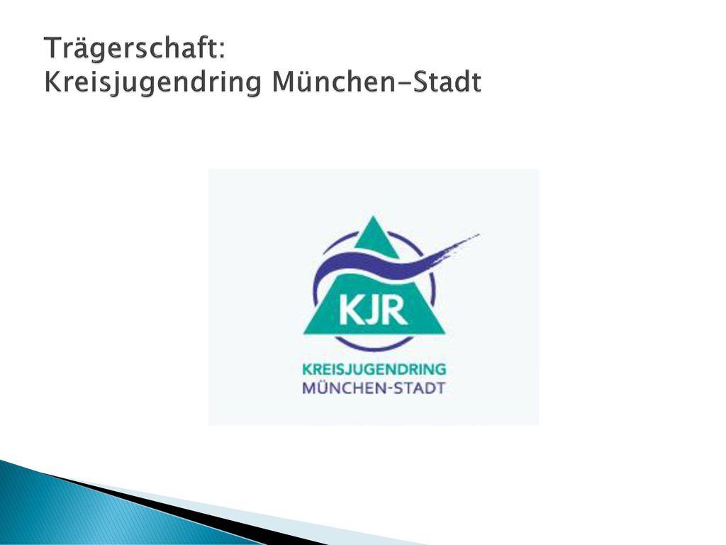 Trägerschaft: Kreisjugendring München-Stadt
