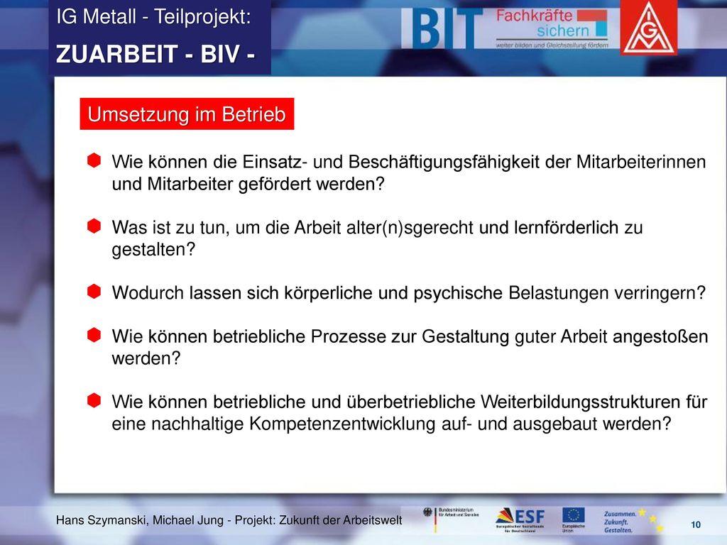 ZUARBEIT - BIV - IG Metall - Teilprojekt: Umsetzung im Betrieb