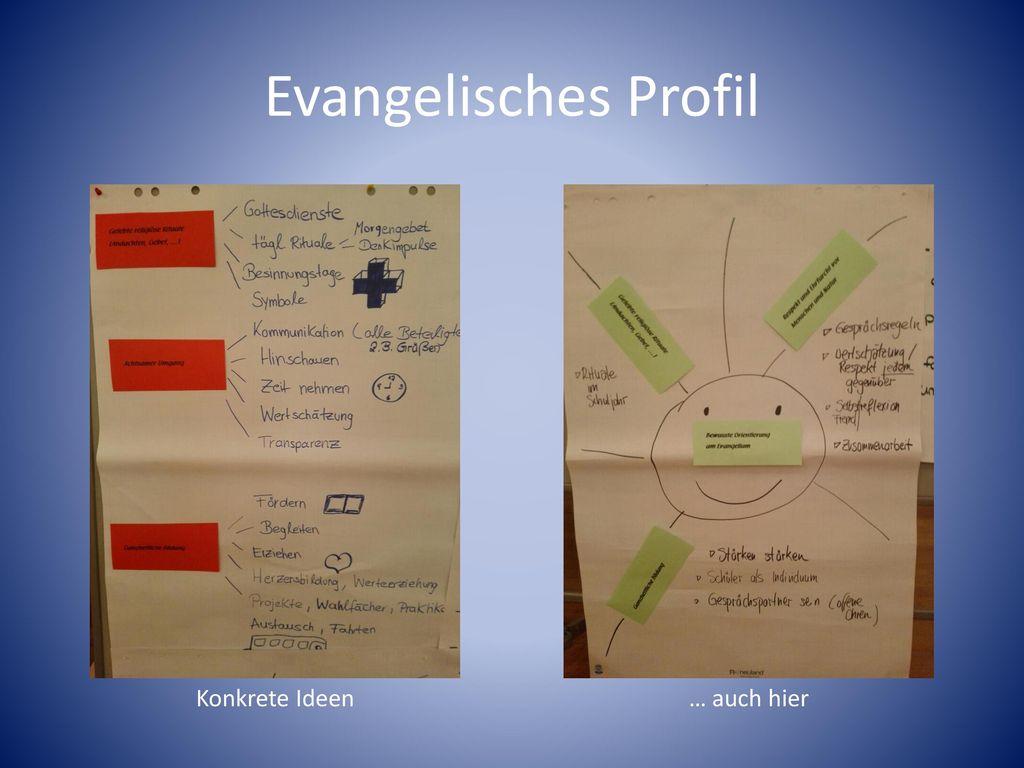 Evangelisches Profil Konkrete Ideen … auch hier