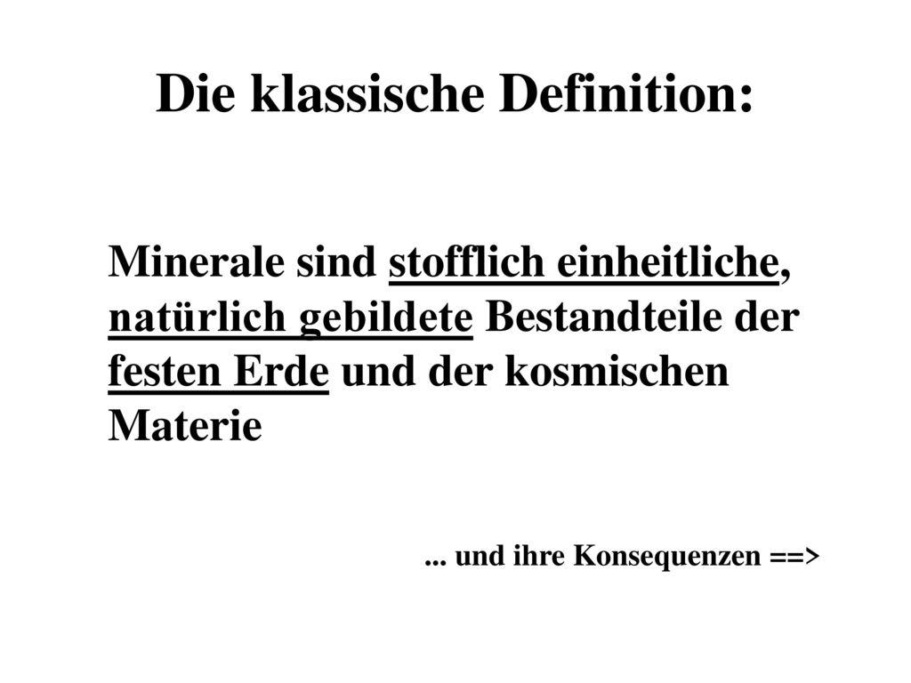 Die klassische Definition: ... und ihre Konsequenzen ==>
