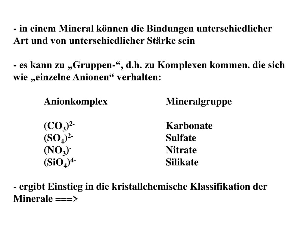 Anionkomplex Mineralgruppe (CO3)2- Karbonate (SO4)2- Sulfate