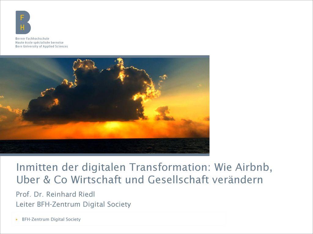Prof. Dr. Reinhard Riedl Leiter BFH-Zentrum Digital Society