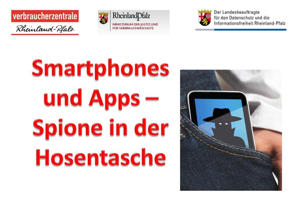 Smartphones und Apps –Spione in der Hosentasche