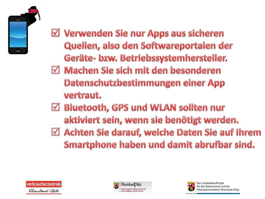  Verwenden Sie nur Apps aus sicheren Quellen, also den Softwareportalen der Geräte- bzw. Betriebssystemhersteller.
