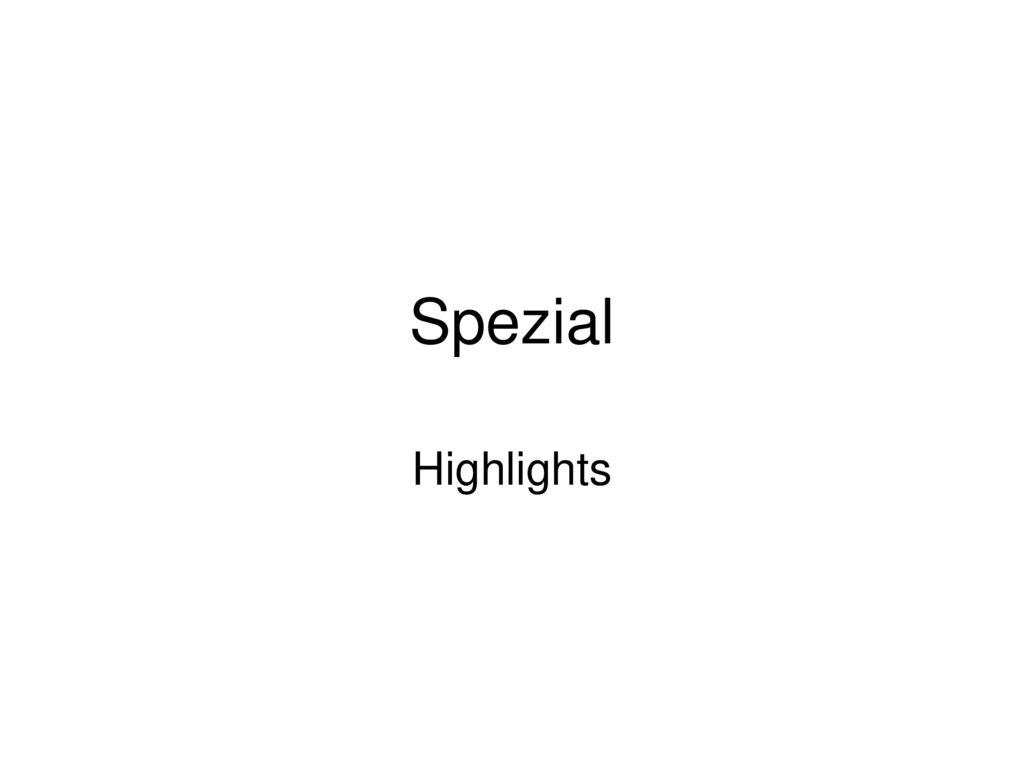 Spezial Highlights