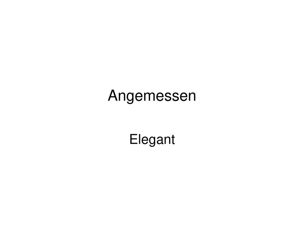 Angemessen Elegant