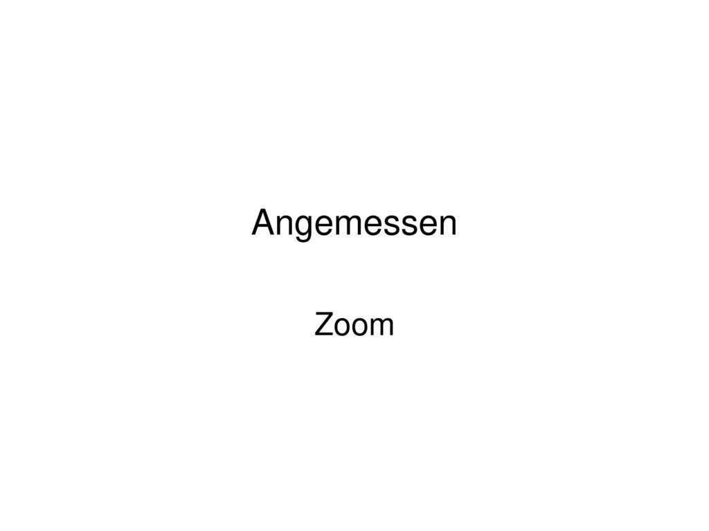Angemessen Zoom