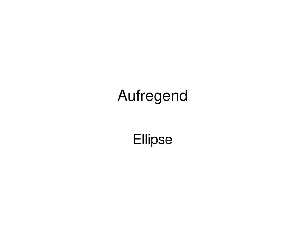 Aufregend Ellipse