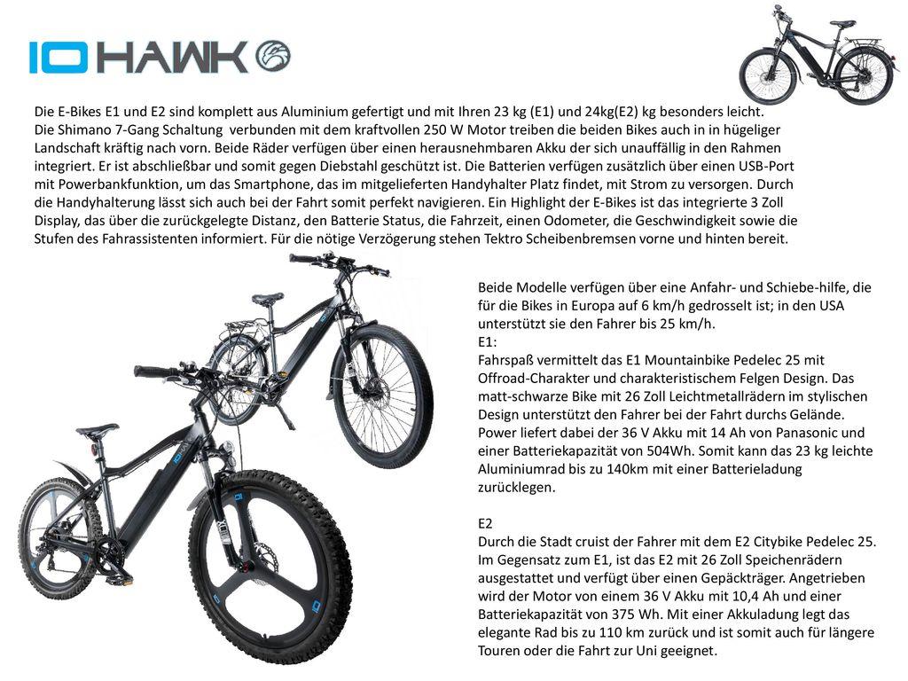 dfgdfg Die E-Bikes E1 und E2 sind komplett aus Aluminium gefertigt und mit Ihren 23 kg (E1) und 24kg(E2) kg besonders leicht.