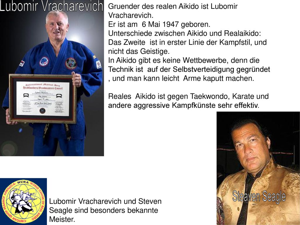 Lubomir Vracharevich Gruender des realen Aikido ist Lubomir Vracharevich. Er ist am 6 Mai 1947 geboren.
