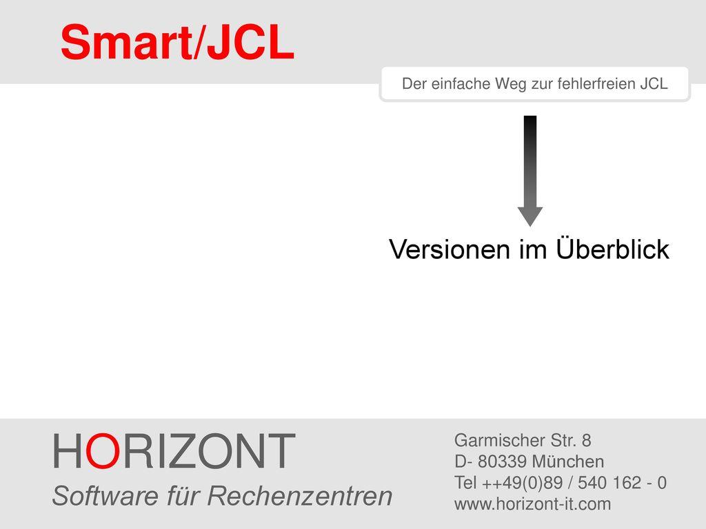 Smart/JCL HORIZONT Versionen im Überblick Software für Rechenzentren