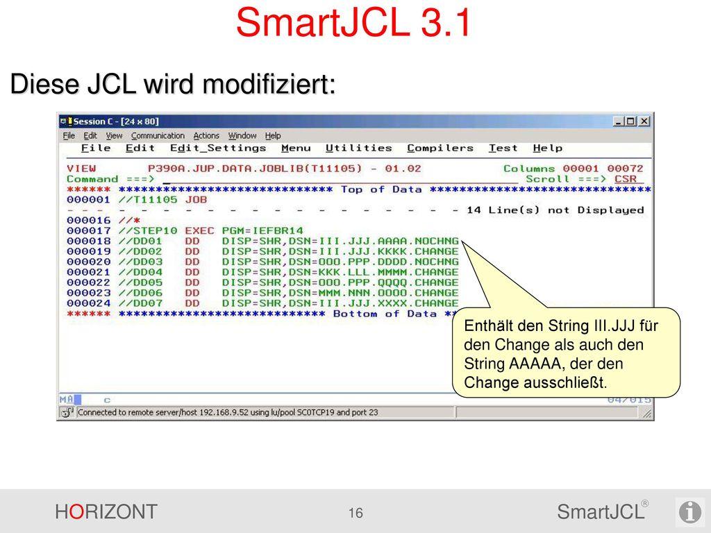 SmartJCL 3.1 Diese JCL wird modifiziert: