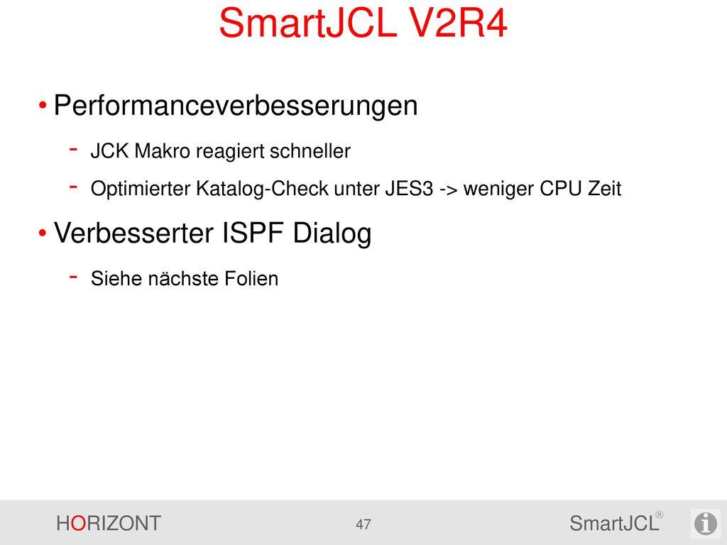 SmartJCL V2R4 Performanceverbesserungen Verbesserter ISPF Dialog