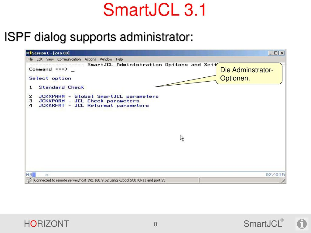 SmartJCL 3.1 ISPF dialog supports administrator: