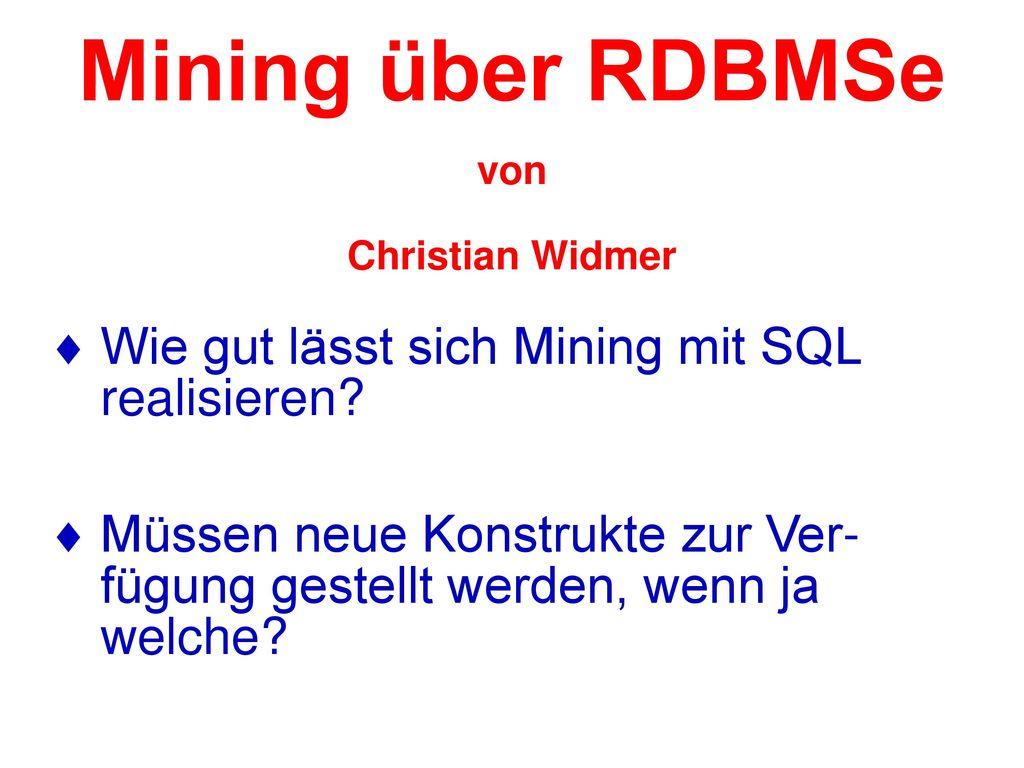 Mining über RDBMSe von Christian Widmer